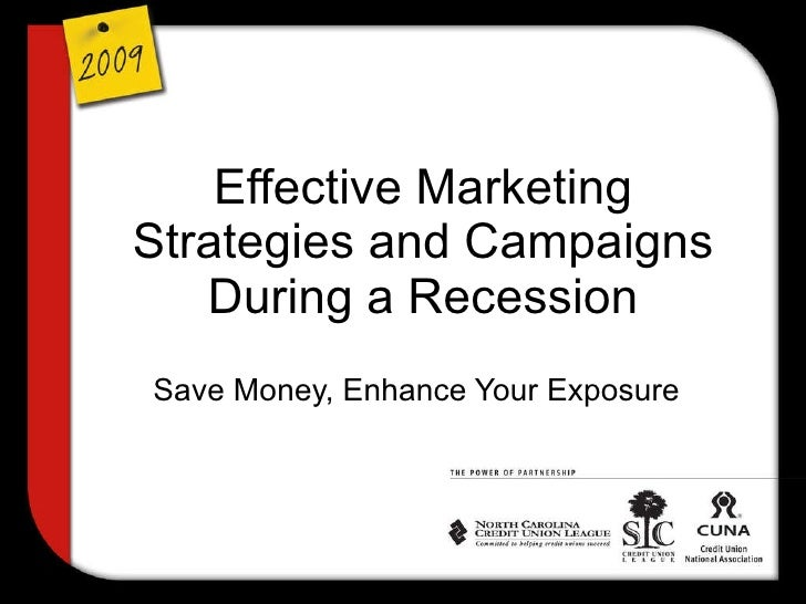 Effective Marketing Strategies and Campaigns During a Recession Save Money, Enhance Your Exposure