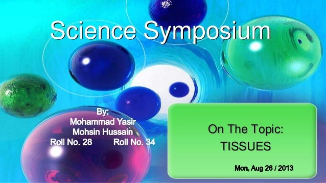 Science Symposium  On The Topic: TISSUES