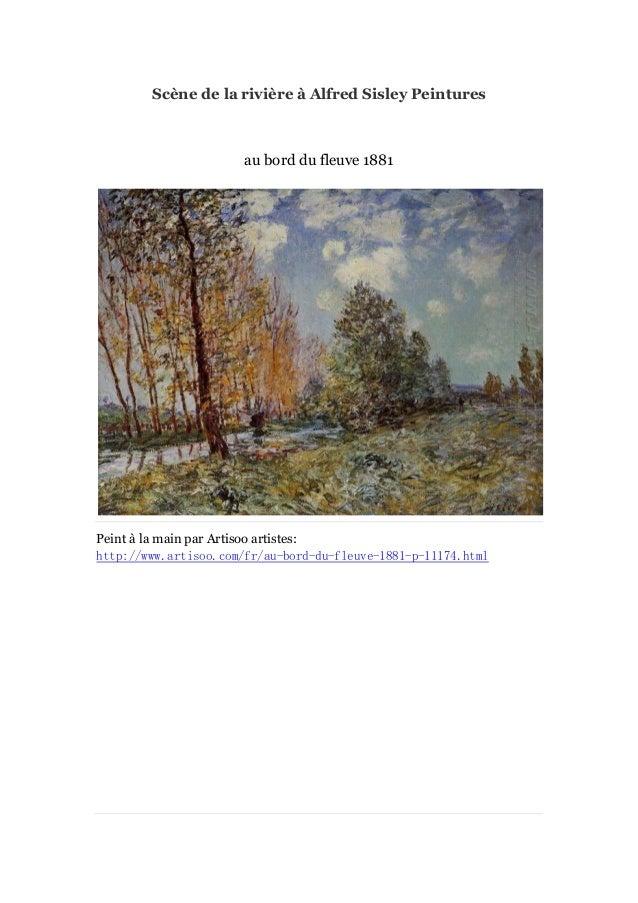 Scè de la riviè àAlfred Sisley Peintures ne re  au bord du fleuve 1881  Peint à main par Artisoo artistes: la http://www.a...