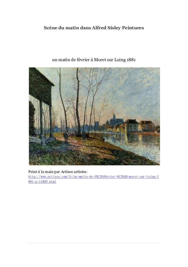 Scè du matin dans Alfred Sisley Peintures ne  un matin de fé vrier à Moret sur Loing 1881  Peint à main par Artisoo artist...