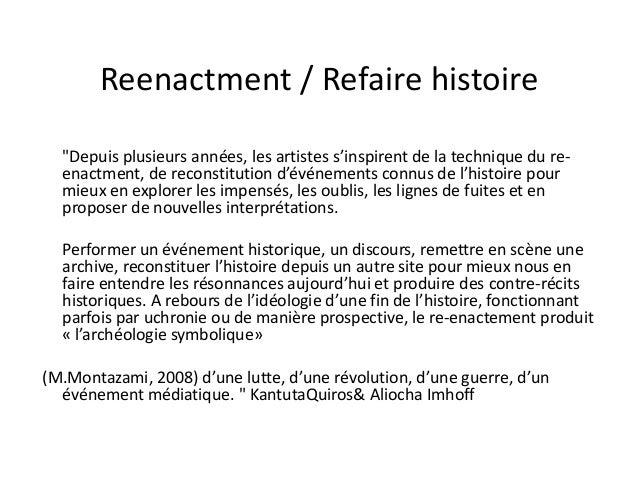 """Reenactment / Refaire histoire """"Depuis plusieurs années, les artistes s'inspirent de la technique du reenactment, de recon..."""