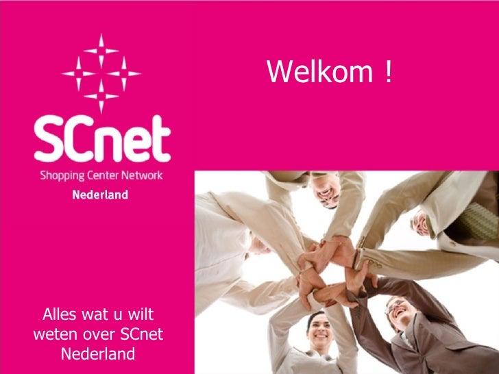 Welkom ! !                        WelkomAlles watwat u weten   Alles u wilt wiltweten over SCnetover SCnet Nederland    Ne...