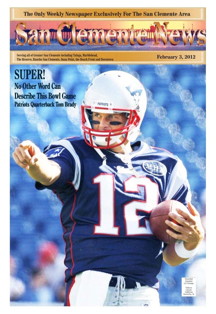 February 3, 2012SUPER!No Other Word CanDescribe This Bowl GamePatriots Quarterback Tom Brady