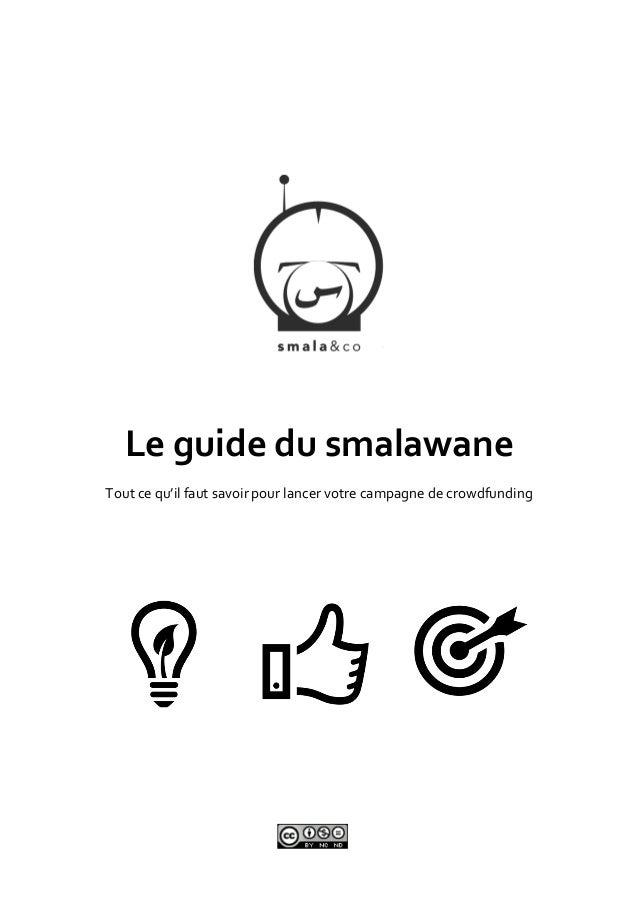 Le guide du smalawane  Tout ce qu'il faut savoir pour lancer votre campagne de crowdfunding