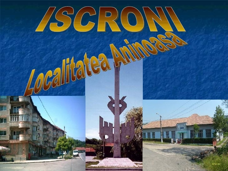 ISCRONI Localitatea Aninoasa