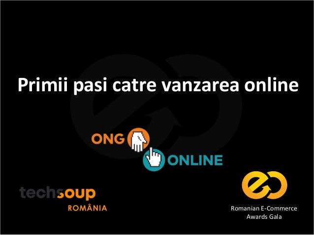 Primii pasi catre vanzarea online Romanian E-Commerce Awards Gala