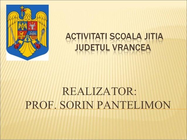 REALIZATOR:PROF. SORIN PANTELIMON