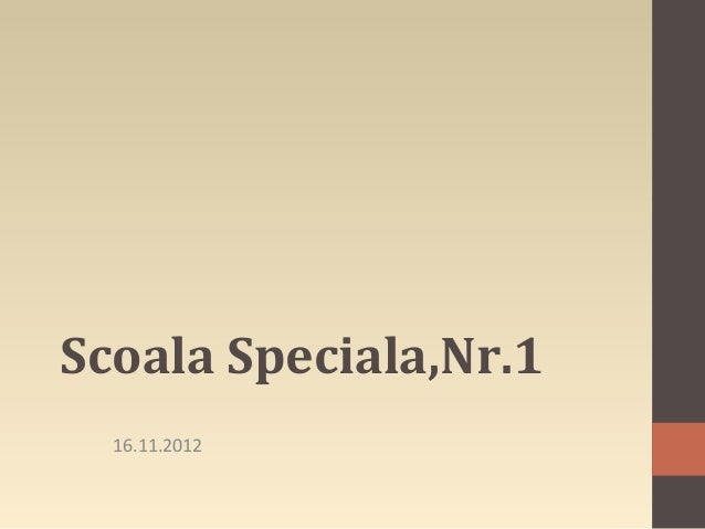 Scoala Speciala,Nr.1  16.11.2012