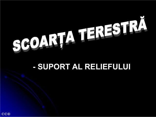 - SUPORT AL RELIEFULUI ©©®