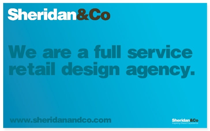 We are a full serviceretail design agency.www.sheridanandco.com
