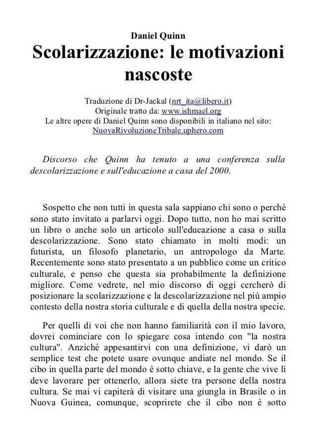 Daniel QuinnScolarizzazione: le motivazioni           nascoste                Traduzione di Dr-Jackal (nrt_ita@libero.it) ...
