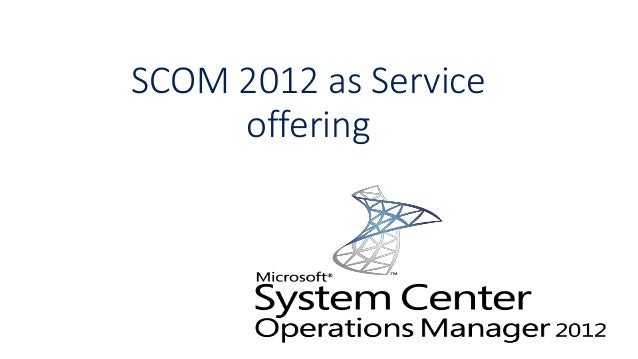 SCOM 2012 as Service offering