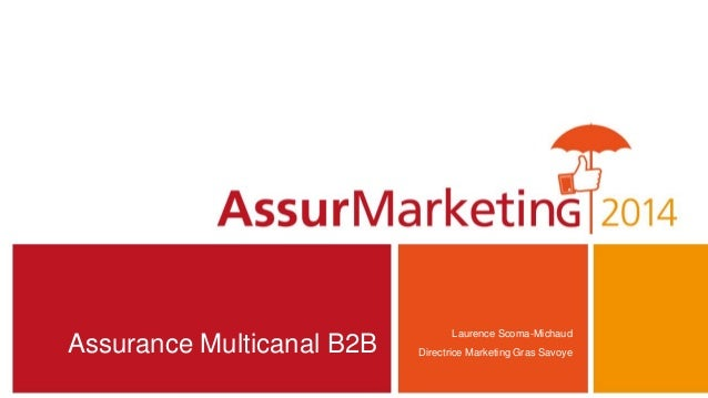 Assurance Multicanal B2B Laurence Scoma-Michaud Directrice Marketing Gras Savoye
