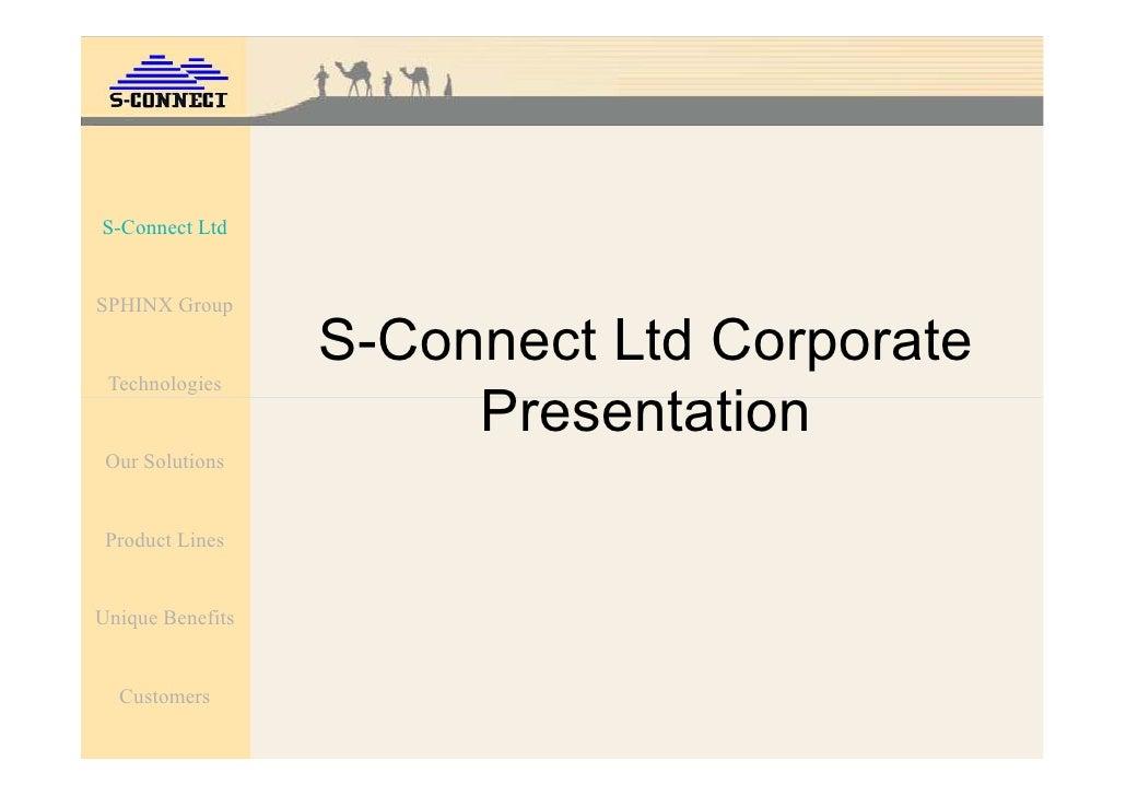 S-Connect Ltd   SPHINX Group                    S-Connect Ltd Corporate  Technologies                        Presentation ...