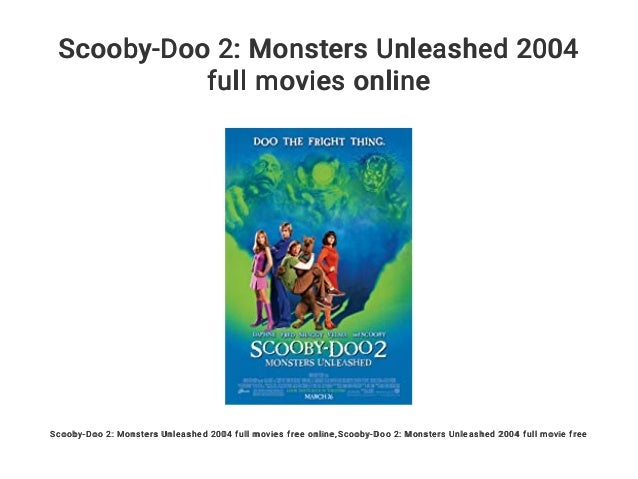 Scooby Doo 2 Monsters Unleashed 2004 Full Movies Online