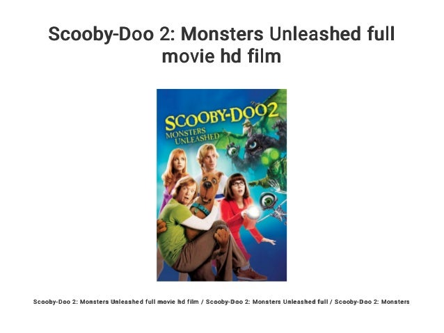 Scooby Doo 2 Monsters Unleashed Full Movie Hd Film
