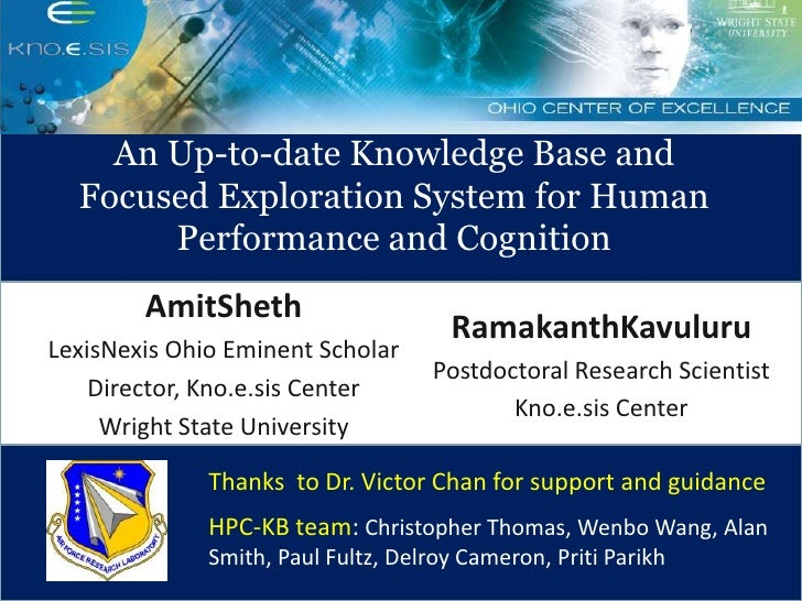 An Up-to-date Knowledge Base and FocusedExplorationSystem for Human Performance and Cognition<br />AmitSheth<br />LexisN...