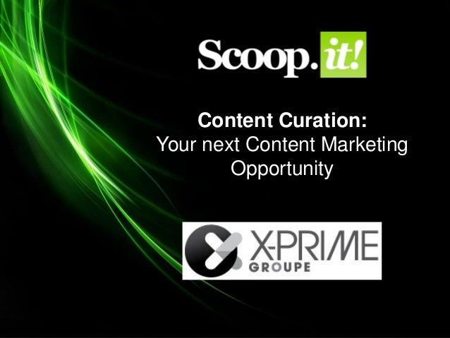 Content Curation:Your next Content Marketing        Opportunity