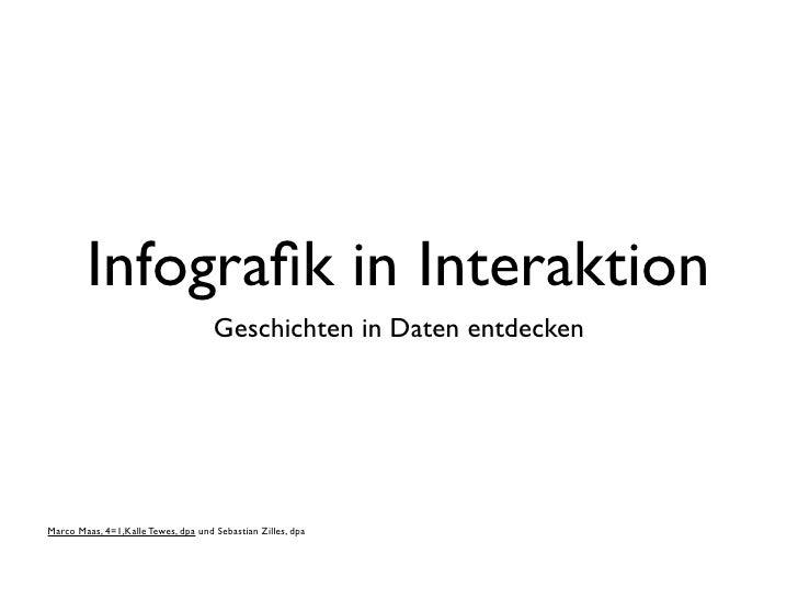 Infografik in Interaktion                                      Geschichten in Daten entdecken     Marco Maas, 4=1,Kalle Tew...
