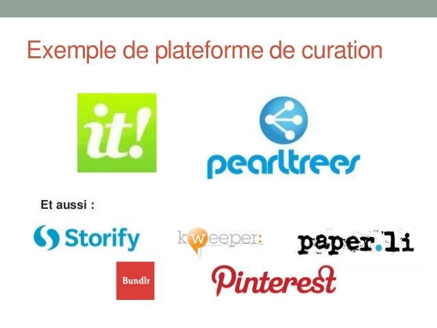 Exemple de plateforme de curationEt aussi :