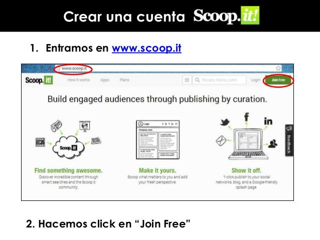 """Crear una cuenta 1. Entramos en www.scoop.it  2. Hacemos click en """"Join Free"""""""