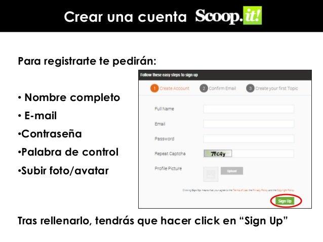 Crear una cuenta Para registrarte te pedirán: • Nombre completo  • E-mail •Contraseña •Palabra de control  •Subir foto/ava...