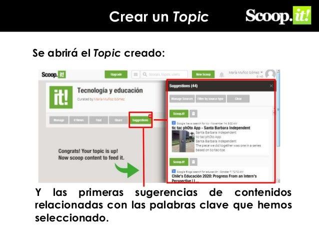 Crear un Topic Se abrirá el Topic creado:  Y las primeras sugerencias de contenidos relacionadas con las palabras clave qu...