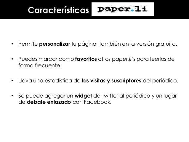 Características  • Permite personalizar tu página, también en la versión gratuita. • Puedes marcar como favoritos otros pa...