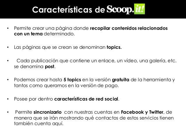 Características de •  Permite crear una página donde recopilar contenidos relacionados con un tema determinado.  •  Las pá...