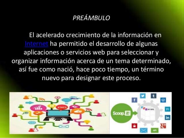 PREÁMBULO El acelerado crecimiento de la información en Internet ha permitido el desarrollo de algunas aplicaciones o serv...