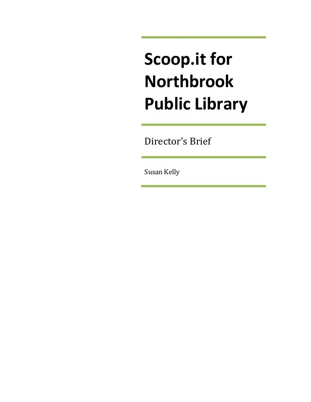 Scoop.it for Northbrook Public Library Director's Brief Susan Kelly