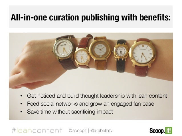 All-in-one curation publishing with benefits:  •  Get noticed and build thought leadership with lean content •  Feed social...