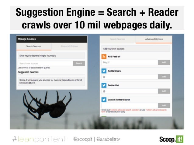 Suggestion Engine = Search + Reader# crawls over 10 mil webpages daily.  @scoopit | @arabellatv