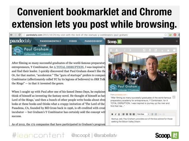 Convenient bookmarklet and Chrome extension lets you post while browsing.  @scoopit | @arabellatv