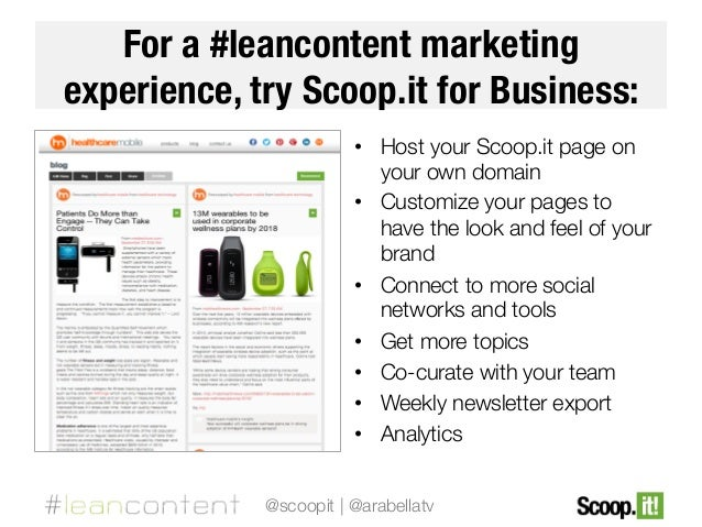 For a #leancontent marketing experience, try Scoop.it for Business: •  Host your Scoop.it page on your own domain •  Custo...