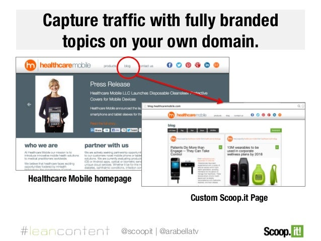 Capture traffic with fully branded topics on your own domain.  Healthcare Mobile homepage Custom Scoop.it Page  @scoopit | ...