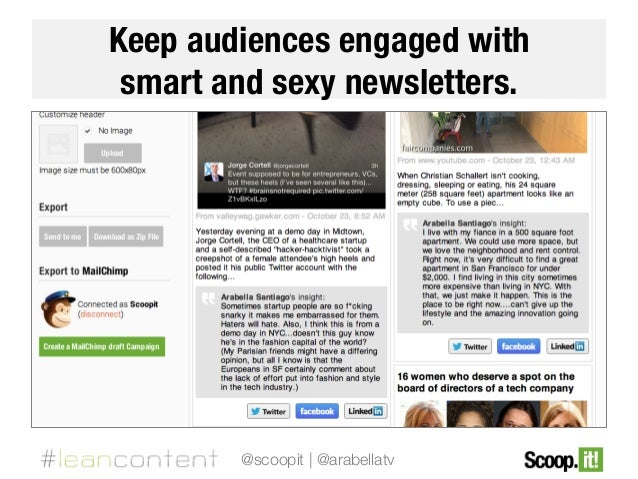 Keep audiences engaged with # smart and sexy newsletters.  @scoopit | @arabellatv