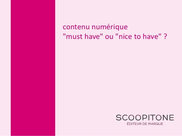 """contenu numérique """"must have"""" ou """"nice to have"""" ?"""