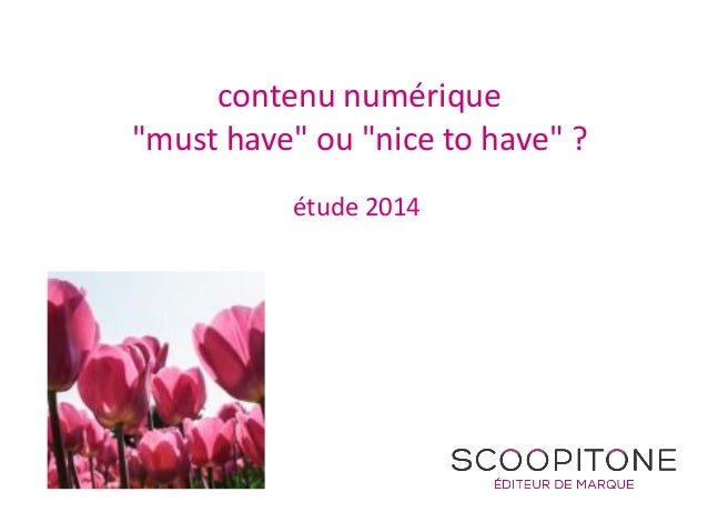 """contenu numérique """"must have"""" ou """"nice to have"""" ? étude 2014"""