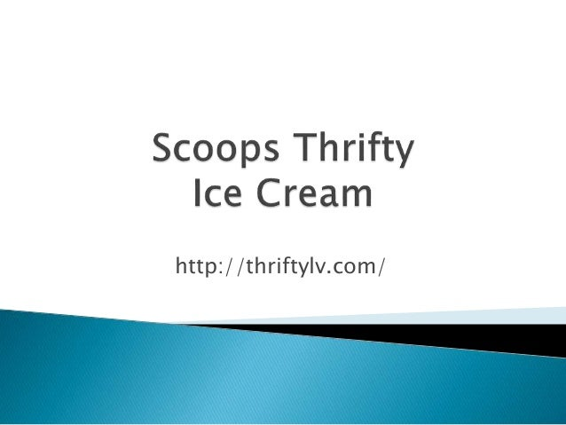 Scoops thrifty ice cream