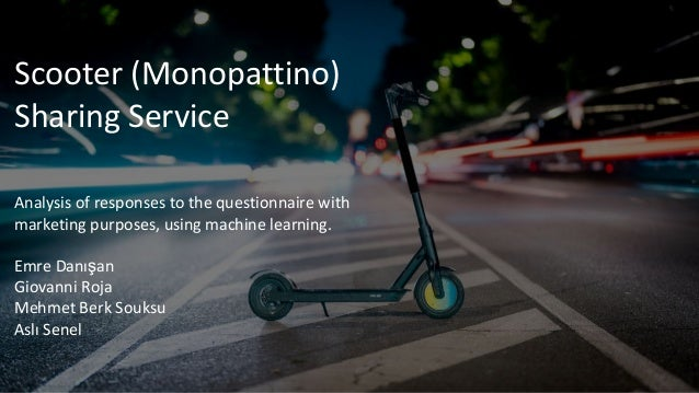 Scooter (Monopattino) Sharing Service Analysis of responses to the questionnaire with marketing purposes, using machine le...