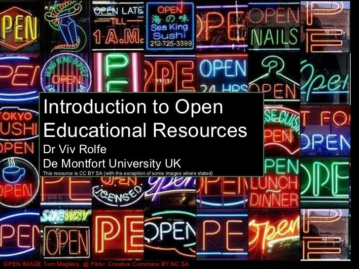 Introduction to OER OPEN IMAGE Tom Magliery, @ Flickr  Creative Commons BY NC SA Introduction to Open Educational Resource...