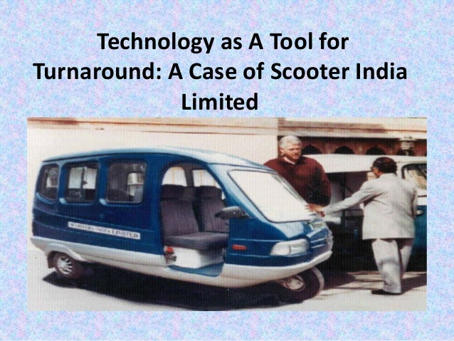 Technology as A Tool for Turnaround: A Case of Scooter India Limited