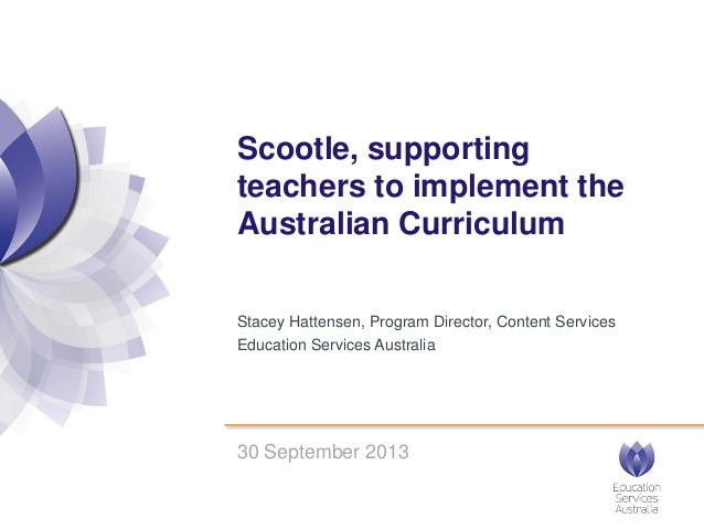 Stacey Hattensen, Program Director, Content Services Education Services Australia Scootle, supporting teachers to implemen...