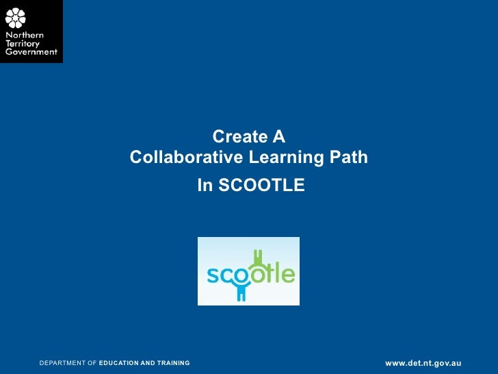 Create A                     Collaborative Learning Path                                       In SCOOTLEDEPARTMENT OF EDU...