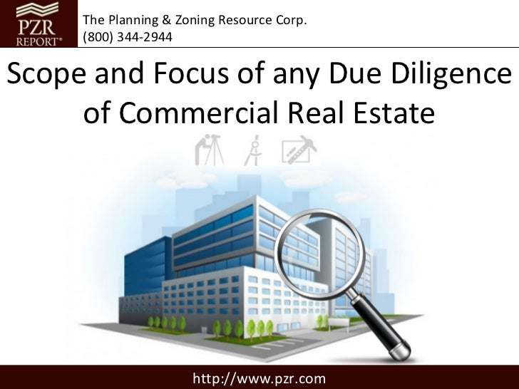 The Planning & Zoning Resource Corp.     (800) 344-2944Scope and Focus of any Due Diligence     of Commercial Real Estate ...