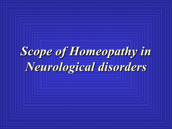 Scope of Homeopathy in Neurological disorders