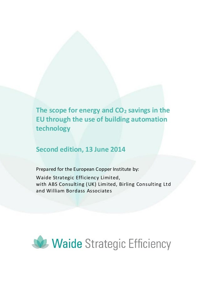 The scope for energy and CO2 savings in the EU through the use of building automation technology Second edition, 13 June 2...
