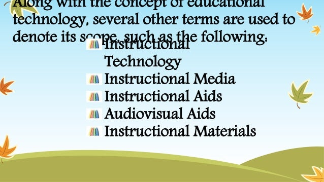 Scope Of Educational Technology