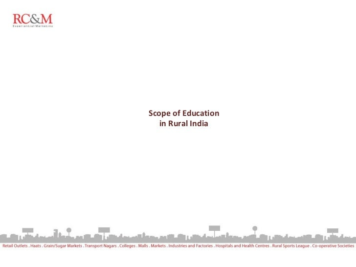 Scope of Education in Rural India Scope of Education in Rural India